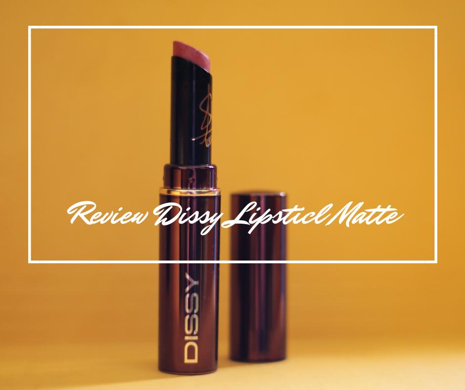 review lipstick matte dissy