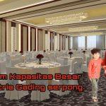 ballroom kapasitas besar serpong atria